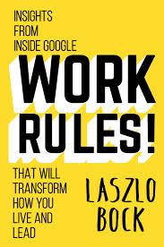 Laszlo Bock Google Work Rules